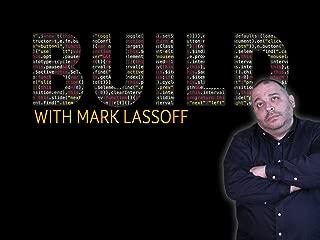 Build with Mark Lassoff