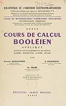 Cours de mathématiques supérieures appliquées (5): Cours de calcul booléien appliqué : notions sur les ensembles et les tr...