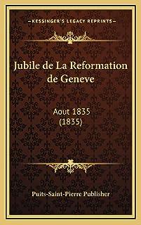 Jubile de La Reformation de Geneve: Aout 1835 (1835)