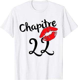 Chapitre 22 ans joyeux anniversaire Nées en 1999 Lèvres roug T-Shirt