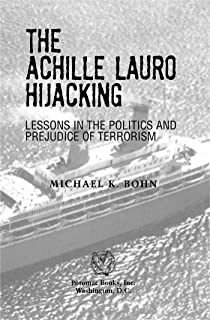 The <i>Achille Lauro</i> Hijacking: Lessons in the Politics and Prejudice of Terrorism (English Edition)