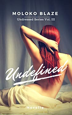 Undefined: Undressed Series vol. III (Italian Edition)