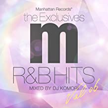 "Manhattan Records® ""The Exclusives"" R&B Hits 6 mixed by DJ KOMORI"