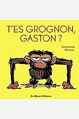 T'es grognon, Gaston ? (French Edition) Kindle Edition