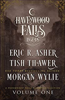 Legends of Havenwood Falls Volume One: A Legends of Havenwood Falls Collection