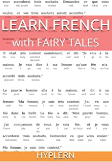 Learn French with Fairy Tales: Interlinear French to English