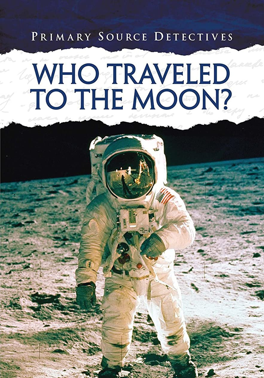 Who Traveled to the Moon? (Primary Source Detectives) (English Edition)