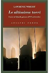 Le altissime torri: Come al-Qaeda giunse all'11 settembre (Italian Edition) Kindle Edition