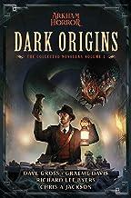 Dark Origins: Arkham Horror: The Collected Novellas, Vol. 1