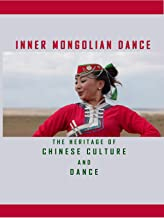 Inner Mongolian Dance - The Heritage of Chinese Culture and Dance