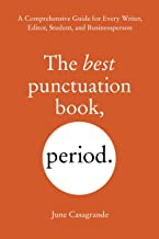 The Best Punctuation Book, Period: A Comprehensive Guide for Every Writer, Editor, Student, and Businessperson