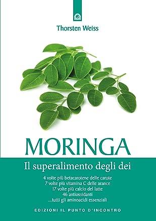 Moringa: Il superalimento degli dei