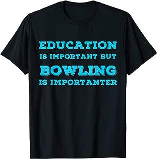 Joke Bowling T Shirts. Fun Gag Gifts for Bowlers.