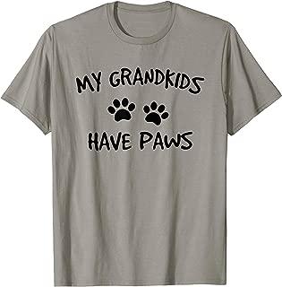 My Grandkids Have Paws Funny Dog Cat Grandma Gift T-Shirt