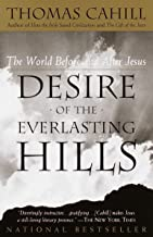 Desire of the Everlasting Hills: The World Before and After Jesus (The Hinges of History)