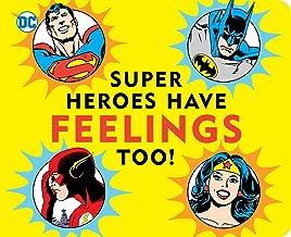 Super Heroes Have Feelings Too (DC Super Heroes)