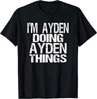 I'm Ayden Doing Ayden Things First Name Personalized Gift T-Shirt