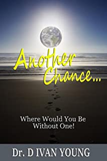 Another Chance...Where Would You Be Without One!