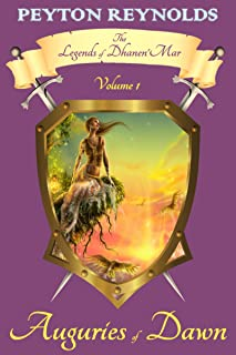 Auguries of Dawn (The Legends of Dhanen'Mar Book 1)