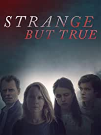 Amy Ryan and Greg Kinnear Star in STRANGE BUT TRUE on Blu-ray, DVD, Digital Oct. 22 from Lionsgate