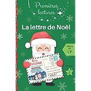 La lettre de Noël: Premières lectures, niveau milieu de CP,