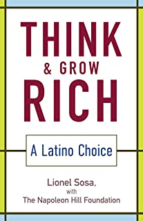 Think and Grow Rich: A Latino Choice (Offiicial Publication of the Napoleon Hill Foundation)