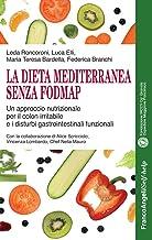 Permalink to La dieta mediterranea senza FODMAP. Un approccio nutrizionale per il colon irritabile e i disturbi gastrointestinali funzionali PDF