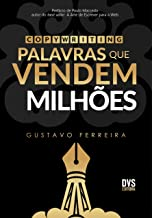 Copywriting: Palavras que Vendem Milhões (Portuguese Edition)