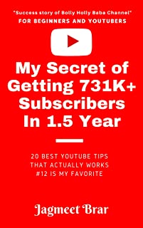 My Secret Of Getting 731K+ YouTube Subscribers in 1.5 Years !: 20 Best YouTube Tips That Actually Works