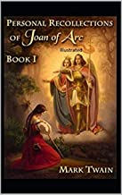 Personal Recollections of Joan of Arc Annotated