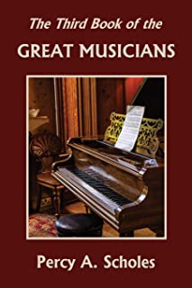 The Third Book of the Great Musicians (Yesterday's Classics)