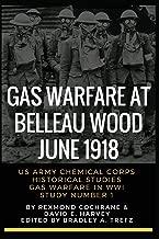 Gas Warfare At Belleau Wood, June 1918: CBRNPro.net Edition (Gas Warfare in World War I)