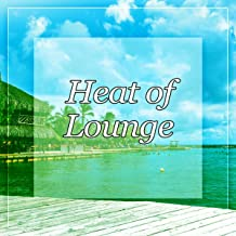 Heat of Lounge - Holiday Chill Out, Blue Lagoon, Ambient Lounge Chill
