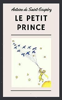 Antoine de Saint-Exupéry: Le Petit Prince (illustré) (French Edition)
