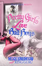 Pretty Girls Love Bad Boys:: An Inmate's Guide to Getting Girls
