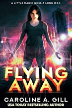 Flying Away (The Flykeeper Chronicles Book 1)