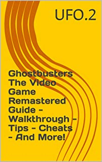 Ghostbusters The Video Game Remastered Guide - Walkthrough - Tips - Cheats - And More!