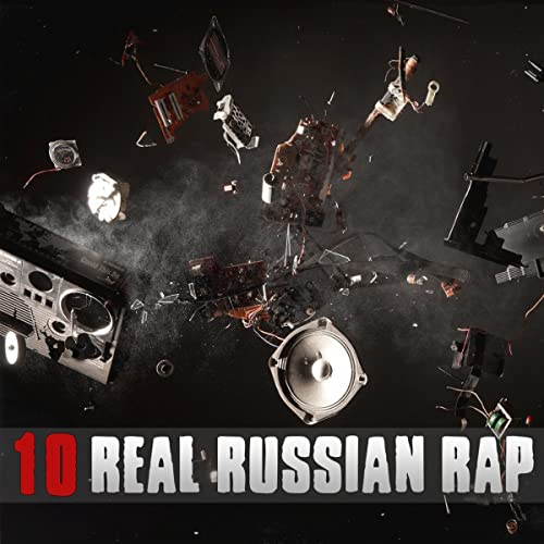 Real Russian Rap - Vol 10 by Various artists on Amazon Music