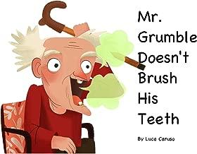 Mr. Grumble Doesn't Brush His Teeth