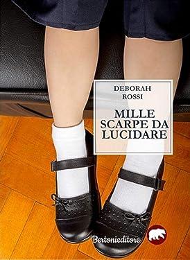 [Mille scarpe da lucidare] (Italian Edition)