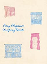The Easy Elegance Drapery Guide