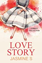 Love Story: A Romantic Comedy Standalone: ((Romantic Comedy Women's Fiction  Teen & Young Adult)  Book 1)