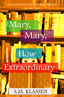 Mary, Mary, How Extraordinary: Jane Austen's Pride and Prejudice Continues...