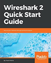 Wireshark 2 Quick Start Guide: Secure your network through protocol analysis