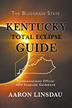 Kentucky Total Eclipse Guide (2024 Total Eclipse State Guide Series) (English Edition)