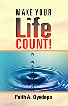MAKE YOUR LIFE COUNT