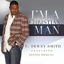 I'm a Christian Man (feat. Dennis Ross, III)