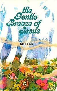 The Gentle Breeze of Jesus