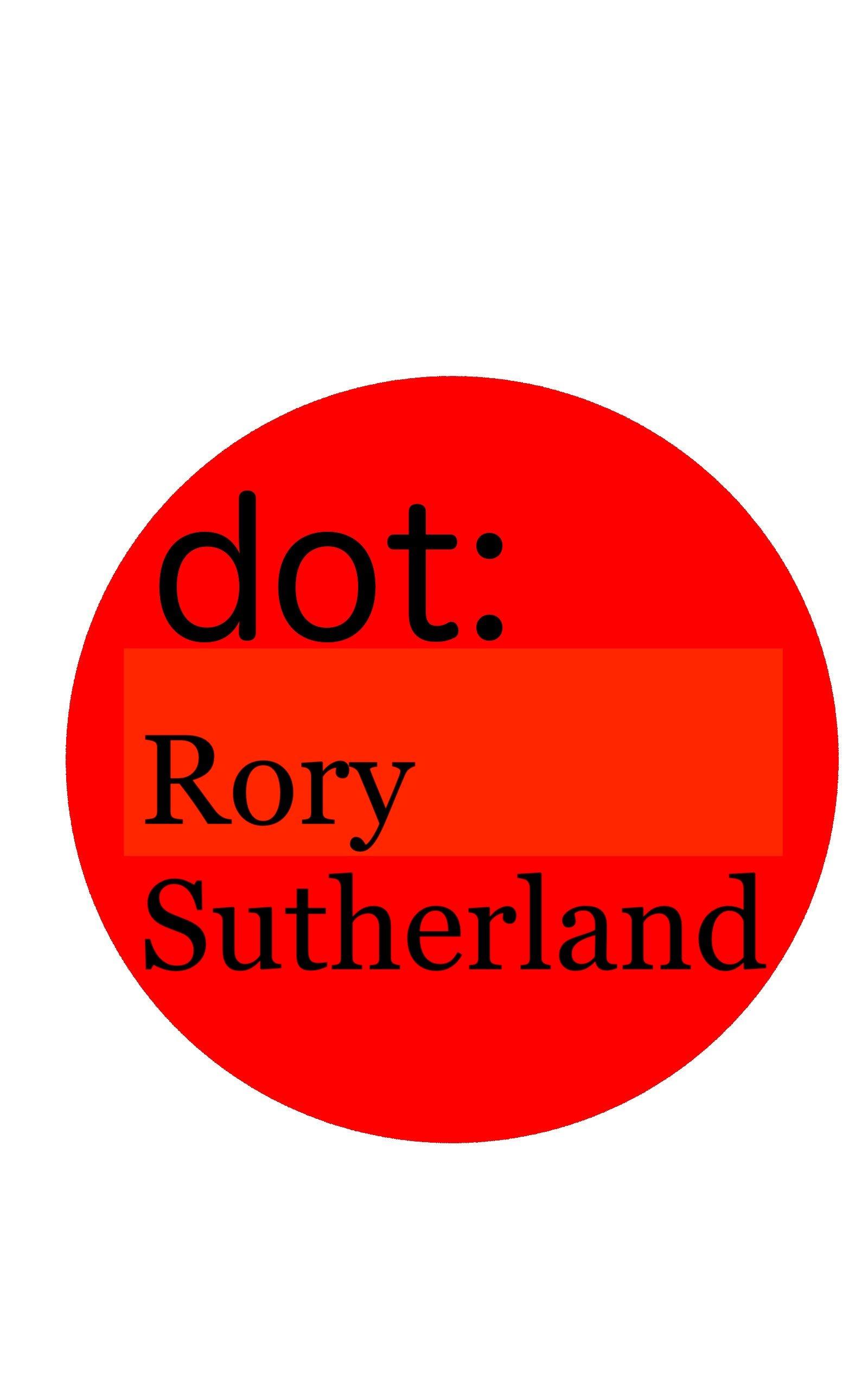 dot: Rory Sutherland: Thinking like a marketing genius