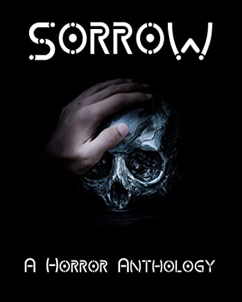 Sorrow: A Horror Anthology (English Edition)
